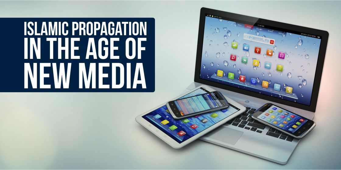 Islamic propagation in the age of new media