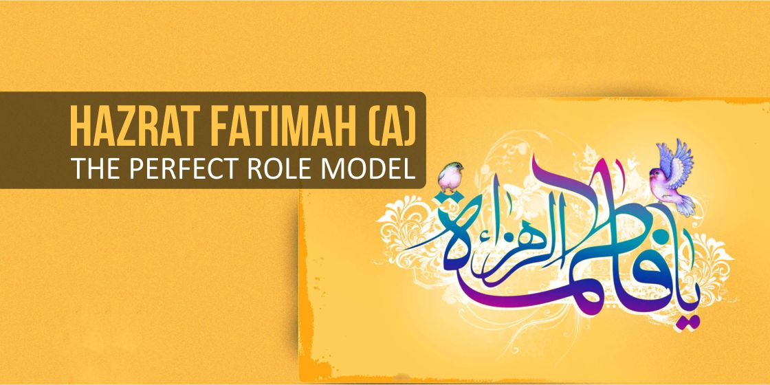Haẓrat Fatimah (AS) – The Perfect Role Model