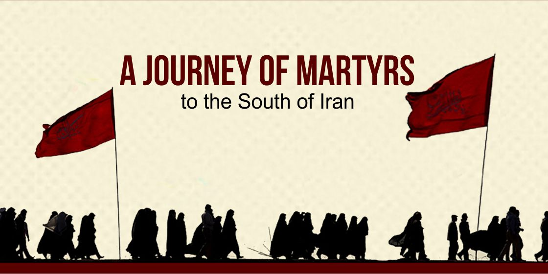 A Journey of Martyrs to the South of Iran