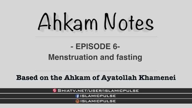 Menstruation | Fasting | Ahkam Notes EP6