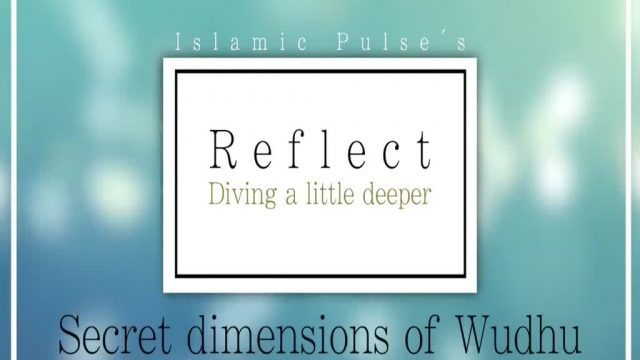 Secret Esoteric Dimensions of Wudhu (Ritual Ablution) | REFLECT