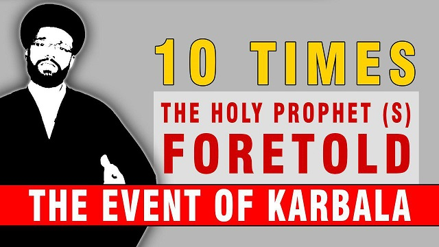 10 Times the Holy Prophet Foretold the event of Karbala | CubeSync