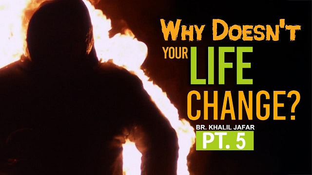 Why dosen't your life change? | Butterfly within Pt.5 | Br. Khalil Jafar