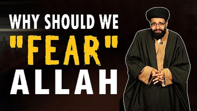 """Why Should We """"Fear"""" Allah? 