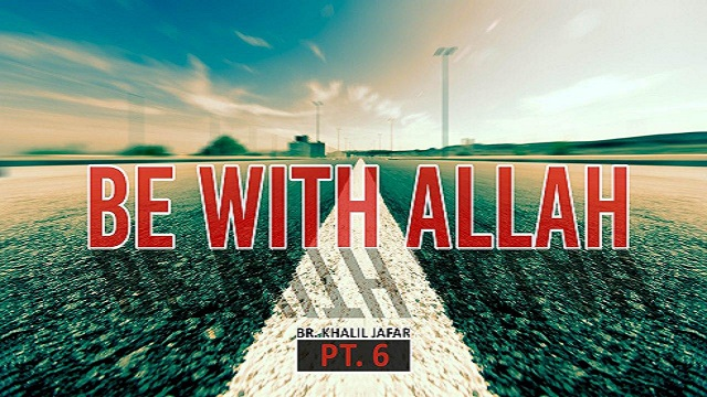 Be with Allah | Br. Khalil Jafar | Butterfly Within pt.6