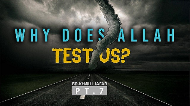 Why Does Allah Test Us? | Br. Khalil Jafar | Butterfly Within Pt. 7