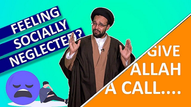 Feeling Socially Neglected? Give Allah A Call… | One Minute Wisdom