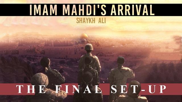 Imam Mahdi (A)'s Arrival : the Final Set-Up (Post-2020)   Shaykh Ali   English