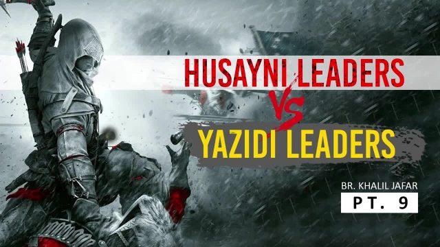 Husayni Leaders Vs. Yazidi Leaders   Br. Khalil Jafar   Butterfly Within Pt. 9   English