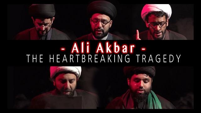 The HEARTBREAKING TRAGEDY of ALI AKBAR's Martyrdom   KARBALA 2020   English