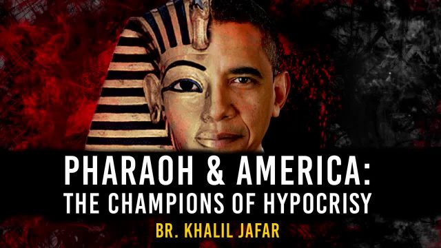 Pharaoh & America: CHAMPIONS of HYPOCRISY | Br. Khalil Jafar | English