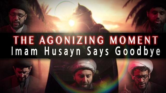 The AGONIZING moment Husayn (A) said Goodbye to his Family   KARBALA 2020   English