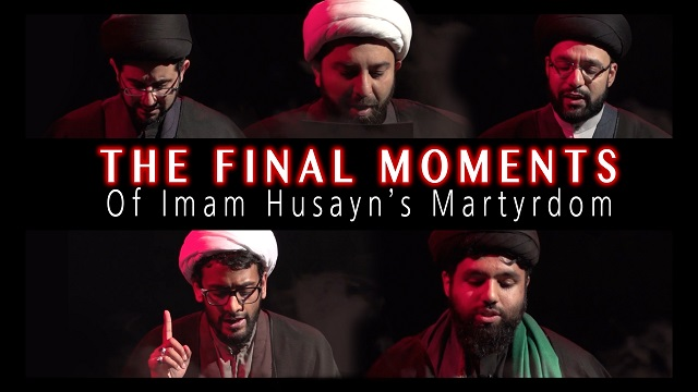 [ARBAEEN] The Final Moments of Imam Husayn (A)'s Martyrdom | KARBALA 2020 | English