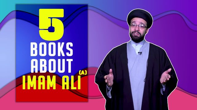 5 Excellent Books about Imam Ali (A) | One Minute Wisdom | English