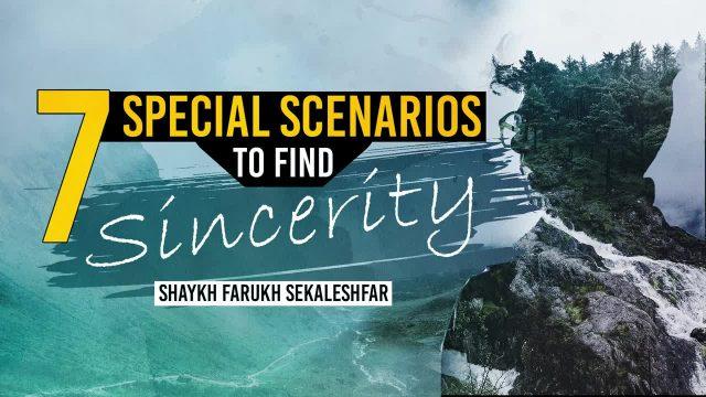 Seven Special Scenarios To Find Sincerity   Shaykh Farukh Sekaleshfar   English