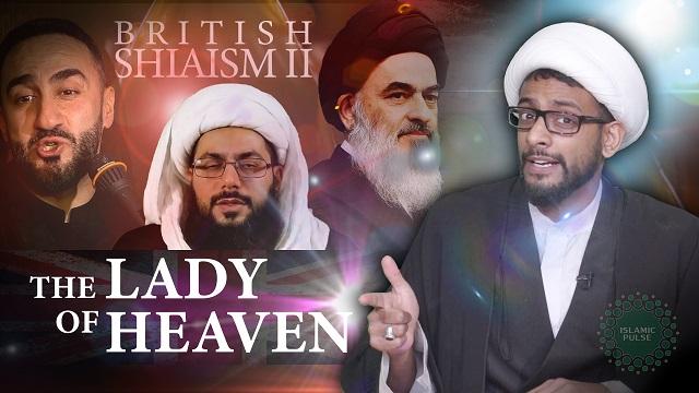 British Shiaism II | The Lady Of Heaven | BACKFIRE | English