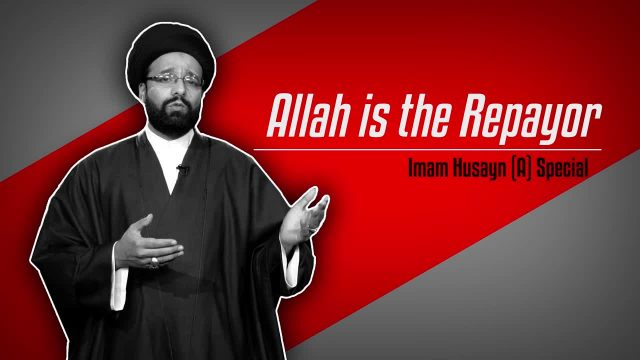 Allah the Repayor: Imam Husayn (A) Special | CubeSync | English