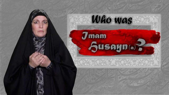Who was Imam Husayn (A) ? | Sister Spade | English