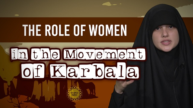 The Role of Women in the Movement of Karbala | Today I Thought | English