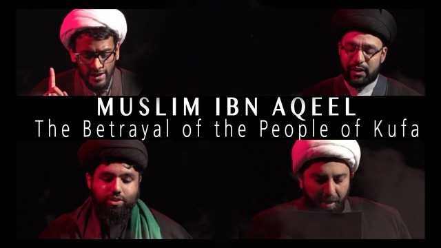 The Most Tragic True Story of MUSLIM IBN AQEEL   KARBALA 2021   English