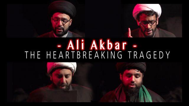 The Heartbreaking Tragedy of ALI AKBAR's Martyrdom   KARBALA 2021   English