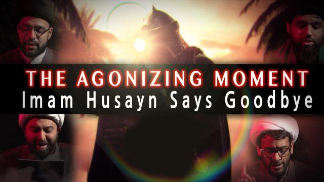 The Agonizing Moment HUSAYN (A) said Goodbye to his Family   KARBALA 2021   English
