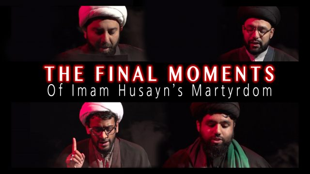 The Final Moments of Imam Husayn (A)'s Martyrdom   KARBALA 2021   English
