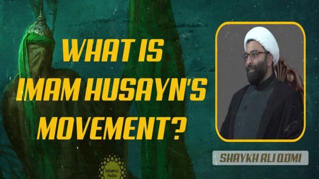 What is Imam Husayn's Movement?   Shaykh Ali Qomi   English