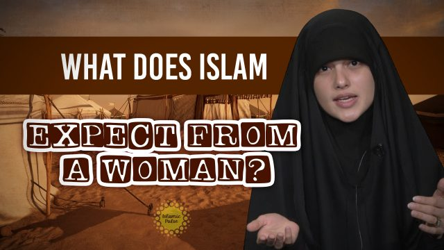 What Does Islam Expect From A Woman? | Today I Thought | English